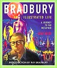 Bradbury, an Illustrated Life: A Journey to Far Metaphor (Hardcover) by Jerry Weist