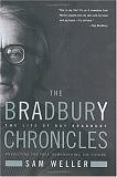 The Bradbury Chronicles: The Life of Ray Bradbury (Hardcover) by Sam Weller