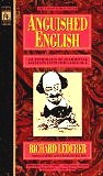Anguished English: An Anthology of Accidental Assaults Upon Our Language [Mass Market Paperback] by Richard Lederer