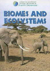 Biomes and Ecosystems (Gareth Stevens Vital Science: Earth Science) by Barbara J. Davis
