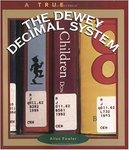 The Dewey Decimal System (True Books: Books and Libraries) by Allan Fowler (1997-03-31)
