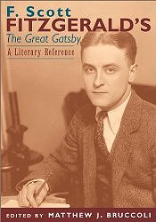 F. Scott Fitzgerald's The Great Gatsby: A Literary Reference by Matthew Bruccoli