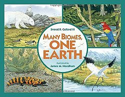 Many Biomes, One Earth by Sneed B. Collard III illustrated by James M. Needham
