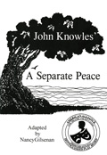 John Knowles' A Separate Peace Adapted by Nancy Gilsenan: A Play in Two Acts for Seven Men. American Alliance for Theatre and Education Distinguished Play Award