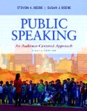Public Speaking: An Audience-Centered Approach (8th Edition) by Steven A. Beebe and Susan J. Beebe