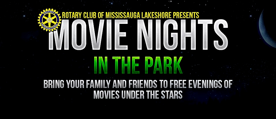 Rotary Club of Mississauga Lakeshore Presents Movie Nights in the Park image ...
