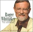 New World in the Morning: The Encore Collection by Roger Whittaker