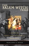 The Salem Witch Trials : A Day-by-Day Chronicle of a Community Under Siege (Paperback) by Marilynne K. Roach