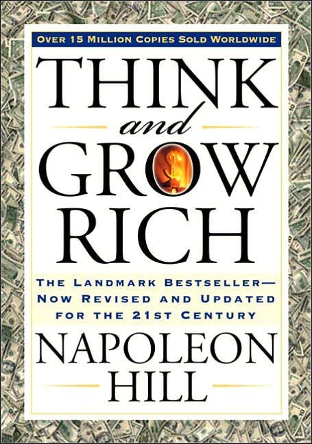 Think and Grow Rich: The Landmark Bestseller - Now Revised and Updated for the 21st Century by Napoleon Hill